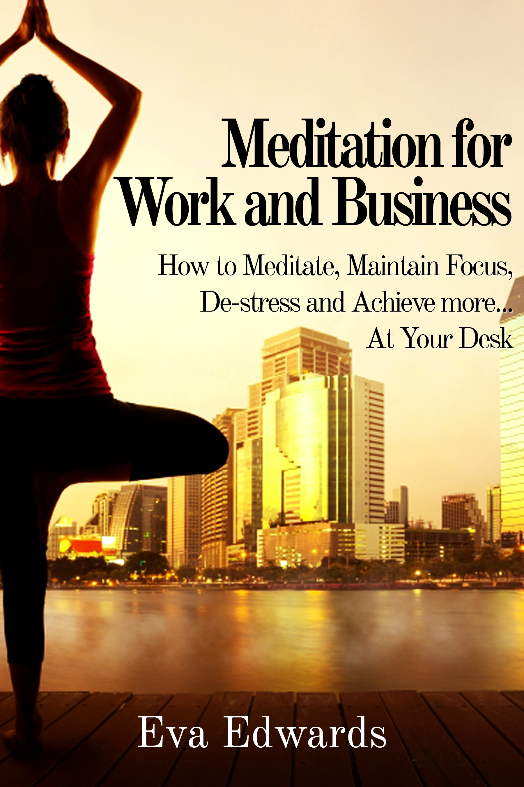 Meditation for Work and Business Cover by Eva Edwards